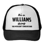 It's a Williams Thing You wouldn't understand Cap