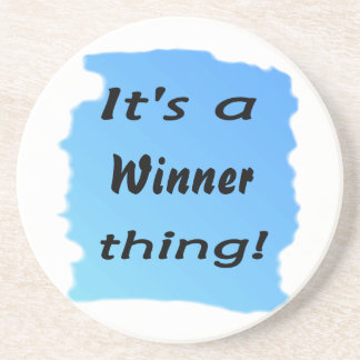 It's a winner thing! coaster