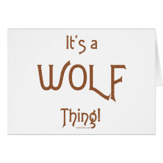 It's a Wolf Thing! Card