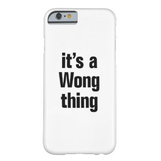 its a wong thing barely there iPhone 6 case