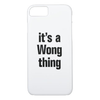 its a wong thing iPhone 7 case