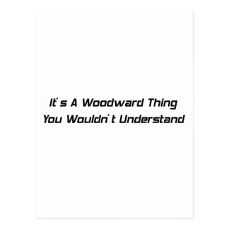 Its A Woodward Thing You Wouldnt Understand Postcard