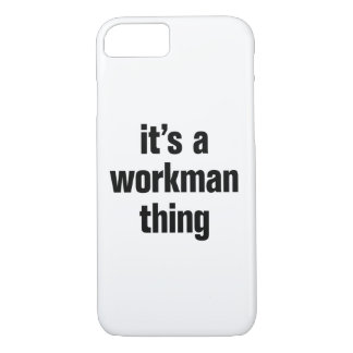 its a workman thing iPhone 7 case