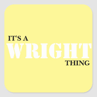 IT'S A WRIGHT THING! SQUARE STICKER