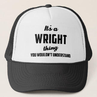 It's a Wright Thing You wouldn't understand Trucker Hat