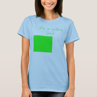 it's a writers block T-Shirt
