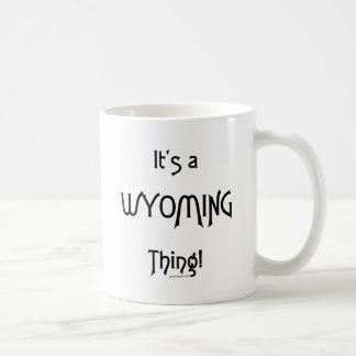 It's A Wyoming Thing! Coffee Mugs
