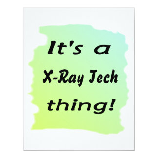 It's a x-ray tech thing 4.25x5.5 paper invitation card