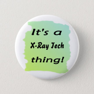 It's a x-ray tech thing pinback button