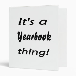 It's a yearbook thing! binder