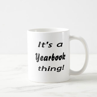 It's a yearbook thing! classic white coffee mug