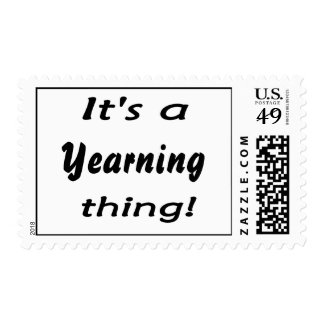 It's a yearning thing! postage stamp
