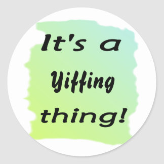 It's a Yiffing thing! Round Sticker