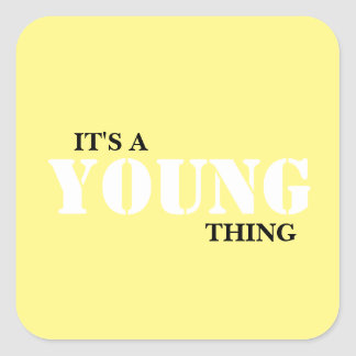 IT'S A YOUNG THING! SQUARE STICKER