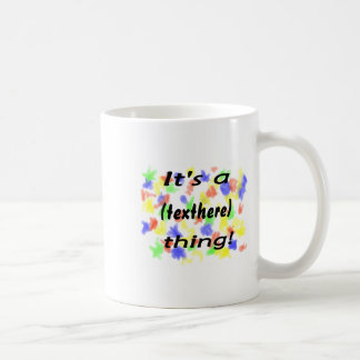 It's a (your text) thing! Bright multi colored Coffee Mug