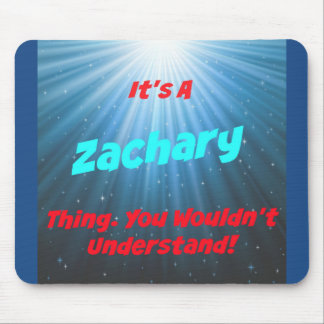 It's a Zachary Thing, You Wouldn't Understand Mouse Pad