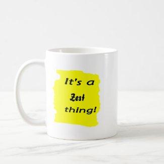 It's a zest thing! mug