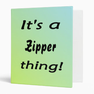 It's a zipper thing! 3 ring binder