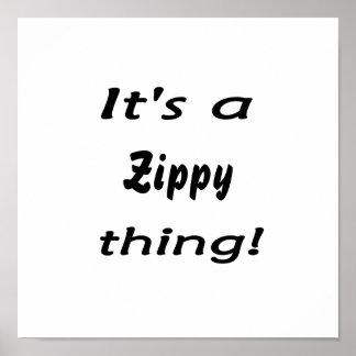It's a zippy thing! print
