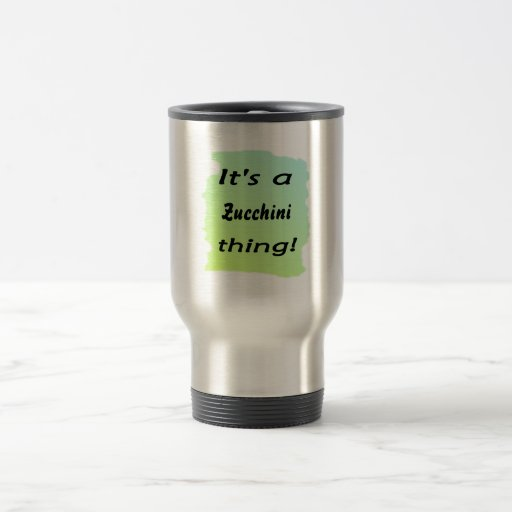 It's a zucchini thing! 15 oz stainless steel travel mug