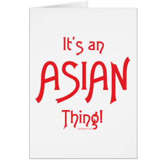 It's aa Asian Thing! Card