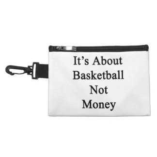 It's About Basketball Not Money Accessories Bag