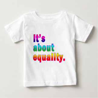 It's About Equality Gay Rights Products Baby T-Shirt