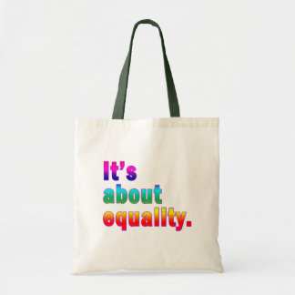 It's About Equality Gay Rights Products Budget Tote Bag