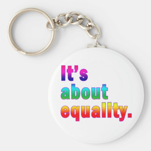 It's About Equality Gay Rights Products Basic Round Button Keychain