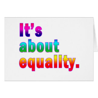 It's About Equality Gay Rights Products Card
