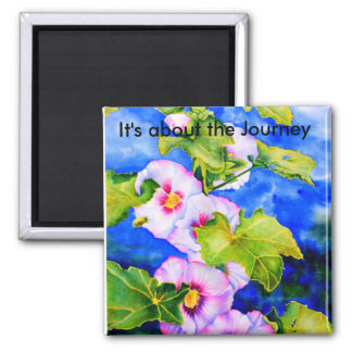 It's about the Journey - Hollyhocks 2 Inch Square Magnet
