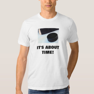 IT'S ABOUT TIME! T-Shirt