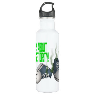 Its About To Get Dirty 24oz Water Bottle