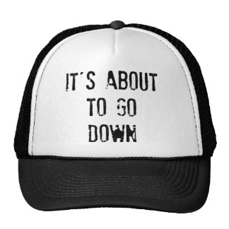 It's about to go down Trucker Hat