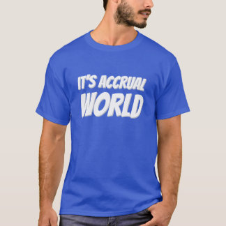 It's accrual world T-Shirt