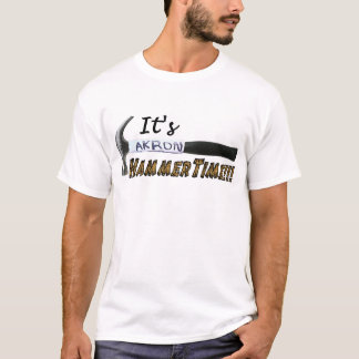 Its Akron Hammer Time T-Shirt