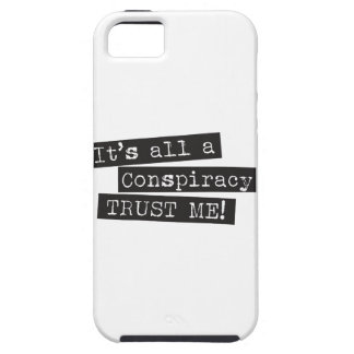 It's all a conspiracy trust me! iPhone 5 case