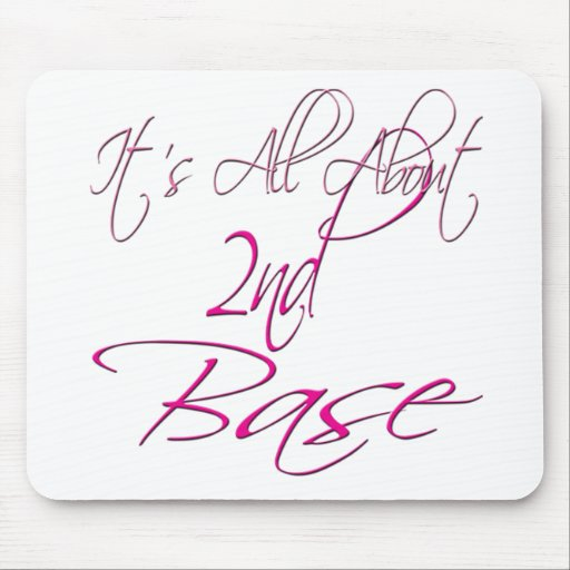It's All About 2nd Base Mousepad