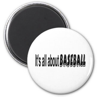It's All About Baseball 2 Inch Round Magnet