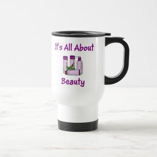 It's all about Beauty Beautician Mug