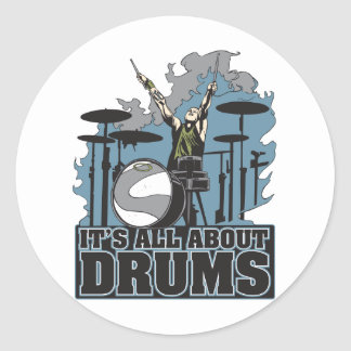 It's All About Drums Round Sticker