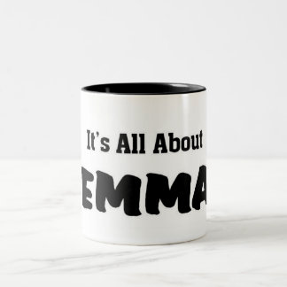 It's all about Emma Two-Tone Coffee Mug