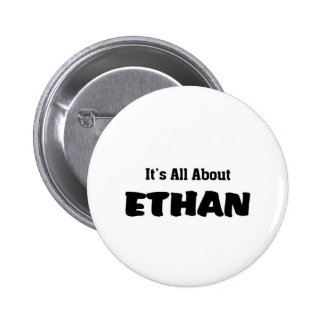 It's all about Ethan Pinback Button