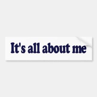It'S All About Me Car Bumper Sticker