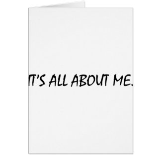 It's All About Me Card