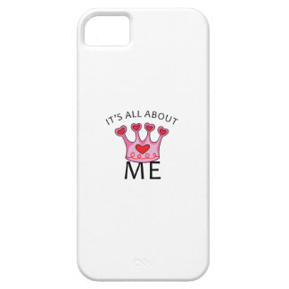 It's All About Me iPhone 5 Case