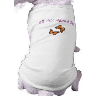 Its all about me Doggie Tshirt