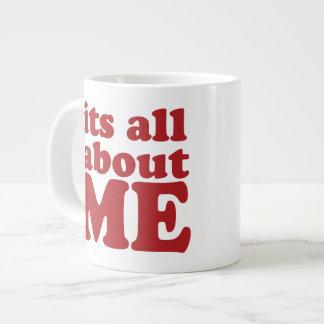 Its all about me jumbo Mug