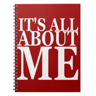 It's All About Me Spiral Notebook