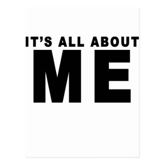 IT's ALL ABOUT ME T-Shirts.png Postcard